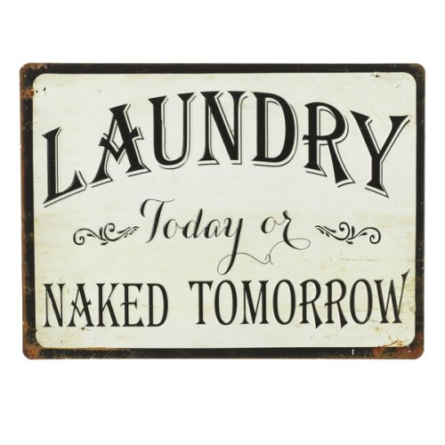 """""""Laundry Today or Naked Tomorrow"""" Wall Sign"""