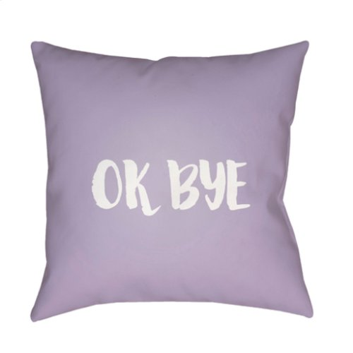"""Ok Bye QTE-056 18"""" x 18"""""""