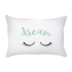 """Dream"" Pillow Case."