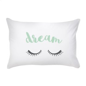 """Dream"" Pillow Case."