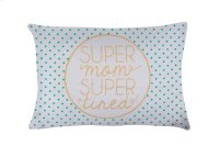 """""""Super Mom Super Tired"""" Pillow Case. Product Image"""