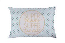 """Super Mom Super Tired"" Pillow Case."