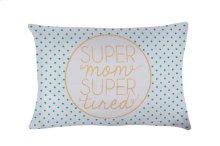 """Super Mom Super Tired"" Pillow Case."