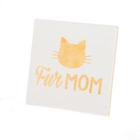 "Cat ""Fur Mom"" Tabletop Plaque."