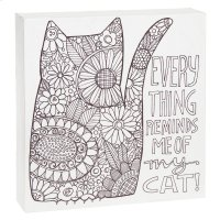 """""""Everything Reminds Me of My Cat"""" Wall Block. Product Image"""