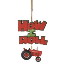 """""""How I Roll"""" Tractor Ornament."""