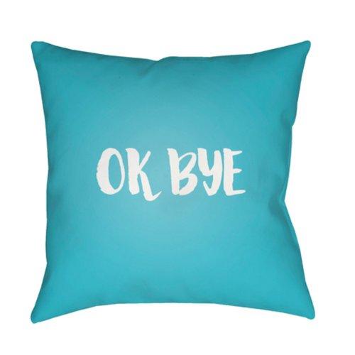"""Ok Bye QTE-057 18"""" x 18"""""""