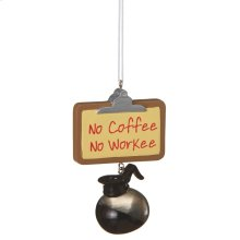 """No Coffee No Workee"" Ornament."