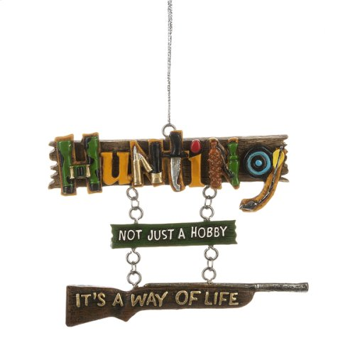 """""""Hunting Not Just a Hobby It's a Way of Life"""" Ornament."""