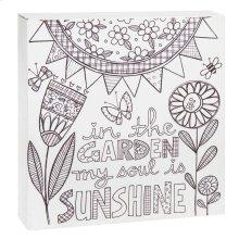 """In the Garden My Soul is Sunshine"" Wall Block."