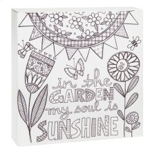 """In the Garden My Soul is Sunshine"" Wall Block."