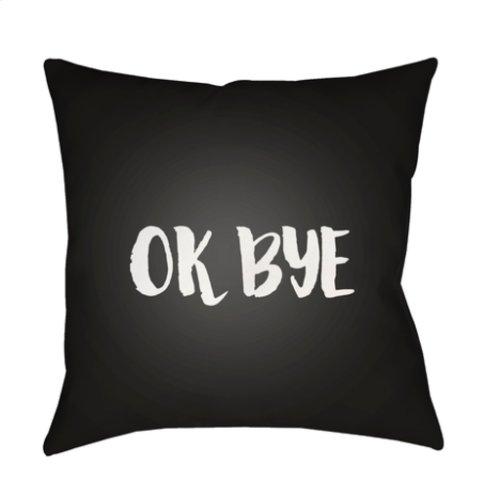 """Ok Bye QTE-055 18"""" x 18"""""""
