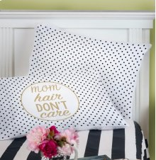 """Mom Hair Don't Care"" Pillow Case."