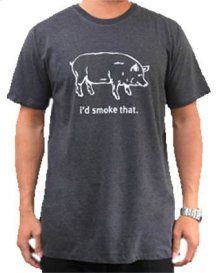 I'd Smoke That (pig) Tee