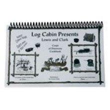 Log Cabin Lewis & Clark Cookbook