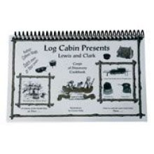Log Cabin Lewis & Clark Cookbook