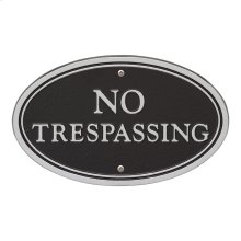 No Trespassing Oval Wall/Lawn Statement Plaque - Black/Silver