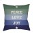 "Additional Peace Love Joy HDY-078 20"" x 20"""
