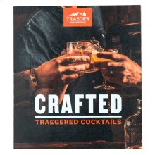 Crafted: Traegered Cocktails Recipe Book