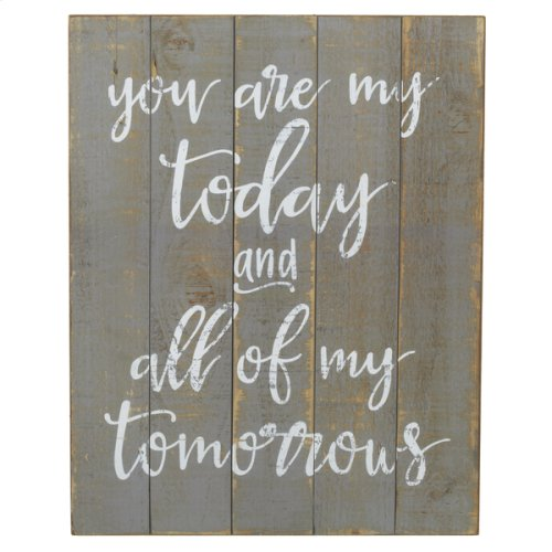 """""""You are My Today and ... Tomorrows"""" Wall Decor"""