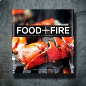 Food + Fire Grillmaster's Cookbook