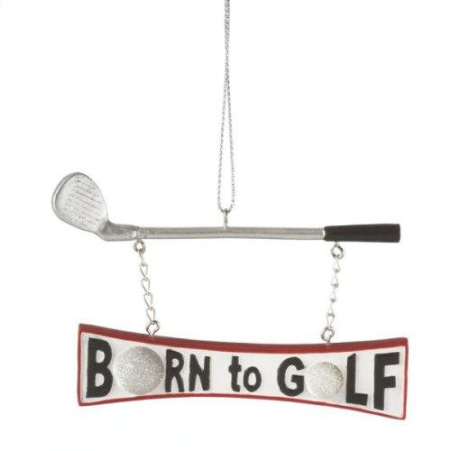 """""""Born to Golf"""" Ornament"""