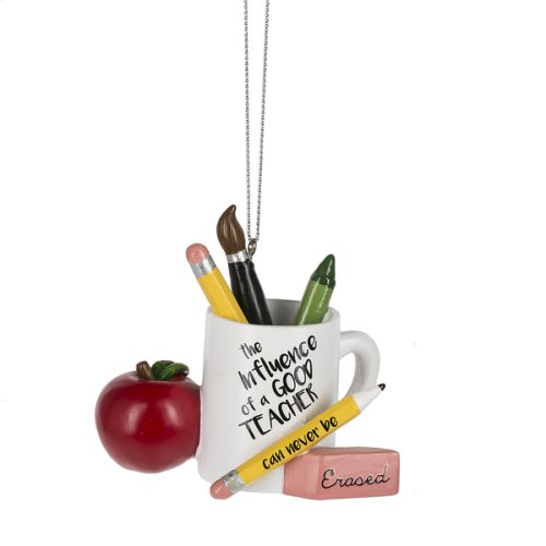 """The Influence of a Good Teacher Can Never be Erased"" Ornament."