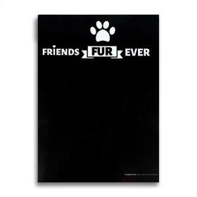 Friends Fur Ever Sign.