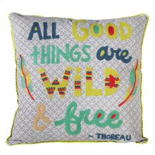 """All Good Things are Wild and Free"" Pillow."
