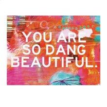 """""""So Dang Beautiful"""" Magnet."""