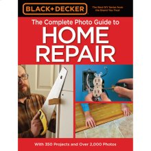Complete Photo Guide to Home Repair - 4th Edition