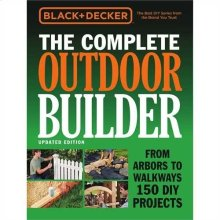 The Complete Outdoor Builder - Updated Edition
