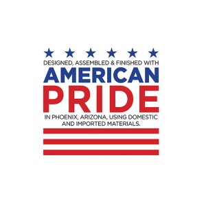 Designed, Assembled, & Finished with American Pride