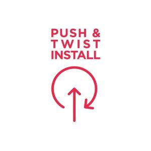 Push & Twist Easy Install