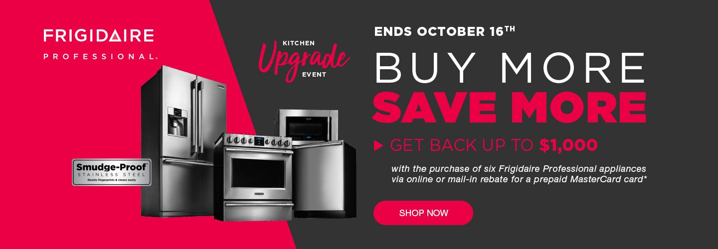 Frigidaire Professional Buy More Save More August 2019