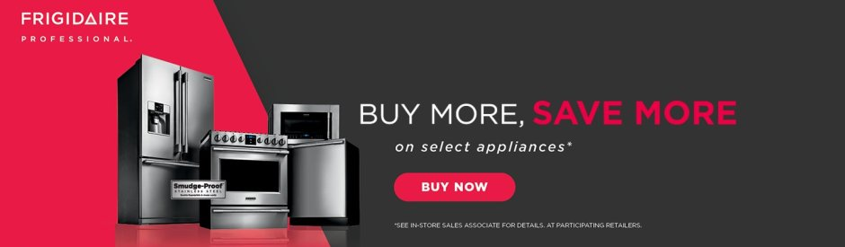 Frigidaire Professional Buy More Save More 2019