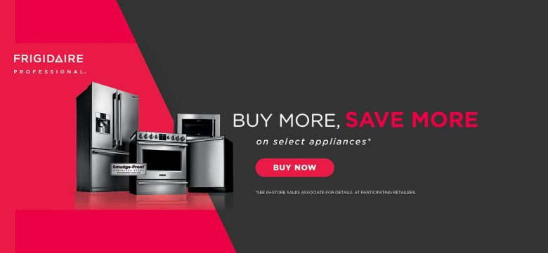 Frigidaire Professional Buy More Save More May 2019