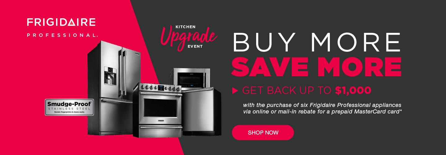 Frigidaire Professional Buy More Save More Oct 2019