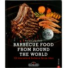 Barbecue Food From Around The World Cookbook Product Image