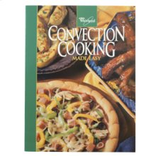 Convection Cooking Made Easy Cookbook