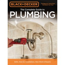 The Complete Guide to Plumbing, Updated 6th Edition